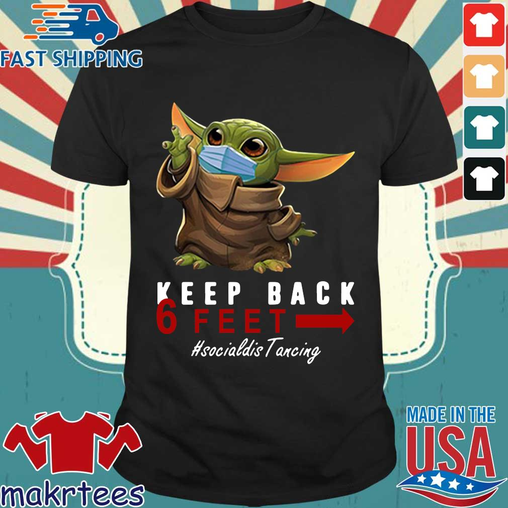 Baby Yoda Keep Back 6 Feet Quarantine 2020 T-shirt