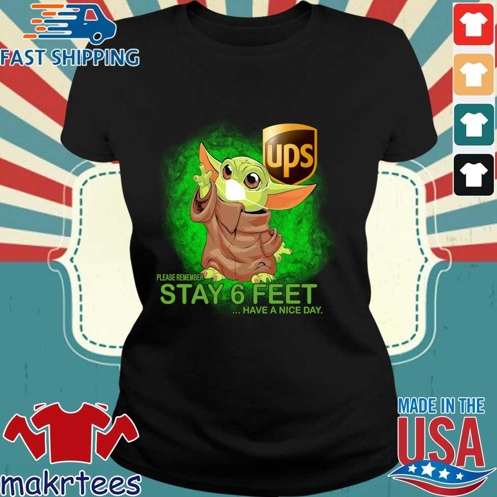 Baby Yoda Mask Hug Ups Please Remember Stay 6 Feet Have A Nice Day Shirt Ladies den