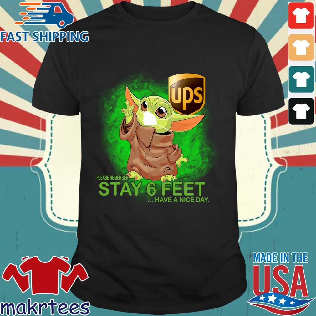 Baby Yoda Mask Hug Ups Please Remember Stay 6 Feet Have A Nice Day Shirt