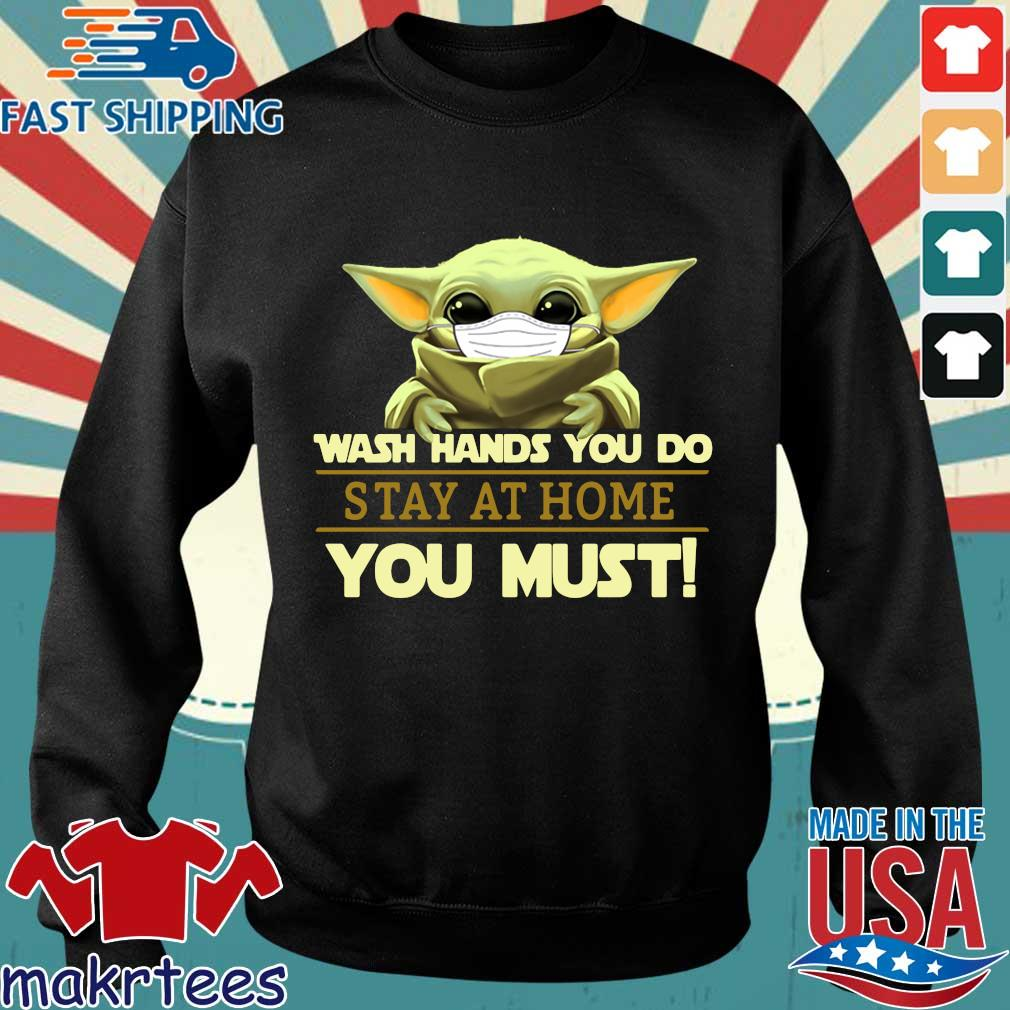 Baby Yoda Wear Masks Wash Hands You Do Stay At Home You Must Shirt Sweater den