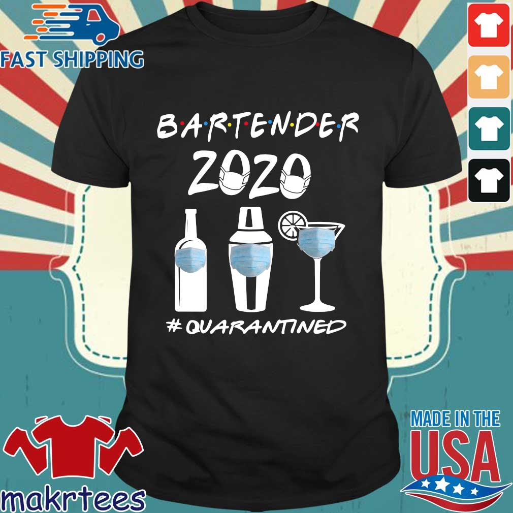 Bartender 2020 #quarantined Shirts