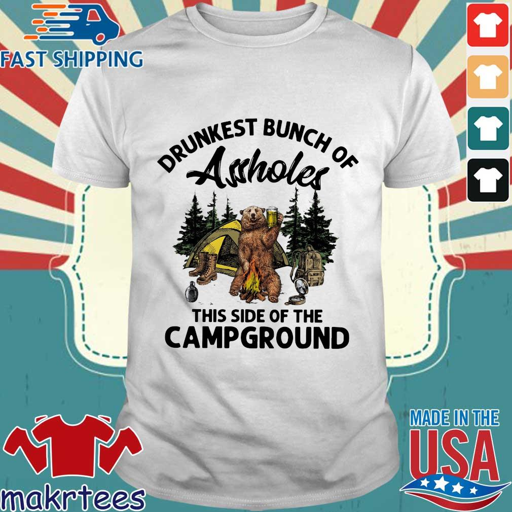 Bear Camping Drunkest Bunch Of Assholes This Side Of The Campground Shirt