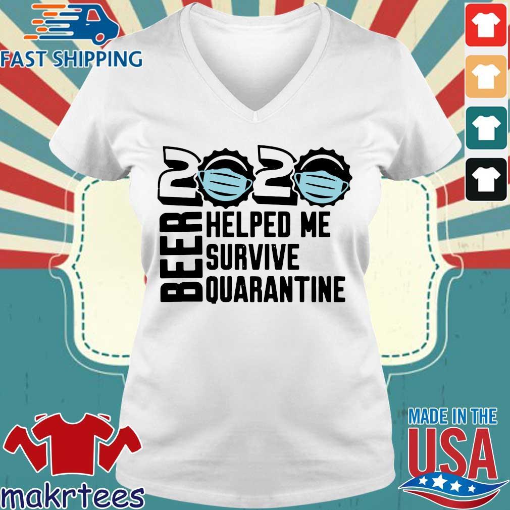 Beer Quarantine 2020 Helped Me Survive Quatantine Tee Shirts Ladies V-neck trang