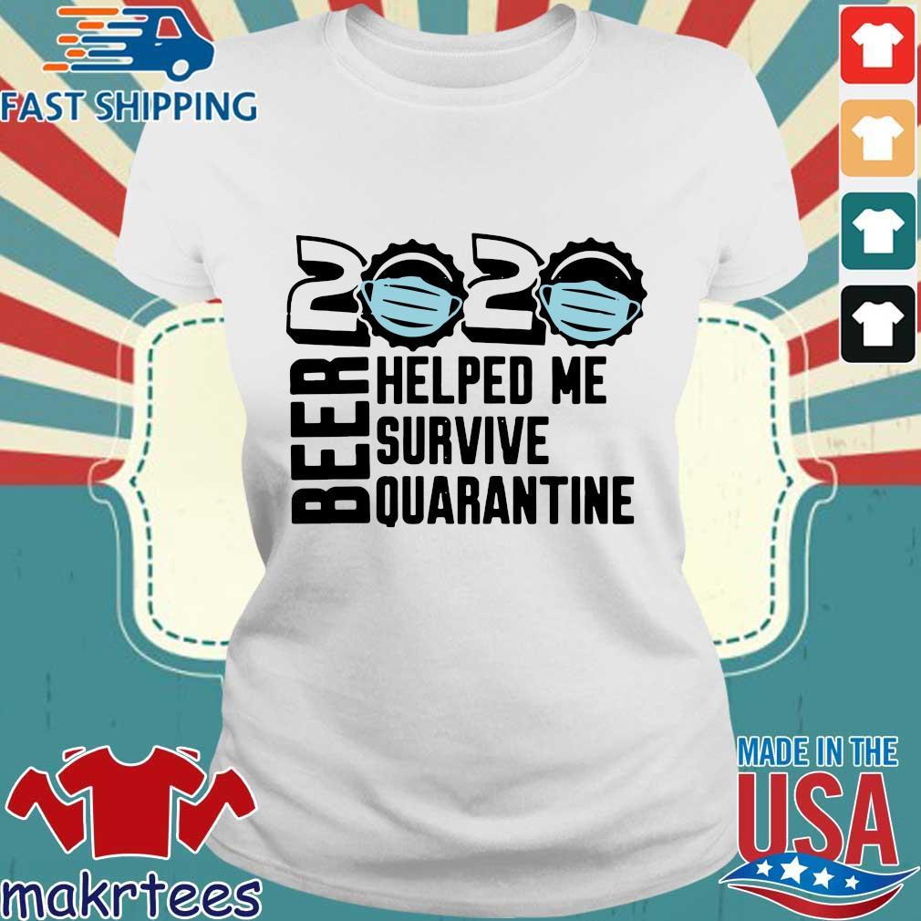Beer Quarantine 2020 Helped Me Survive Quatantine Tee Shirts Ladies trang