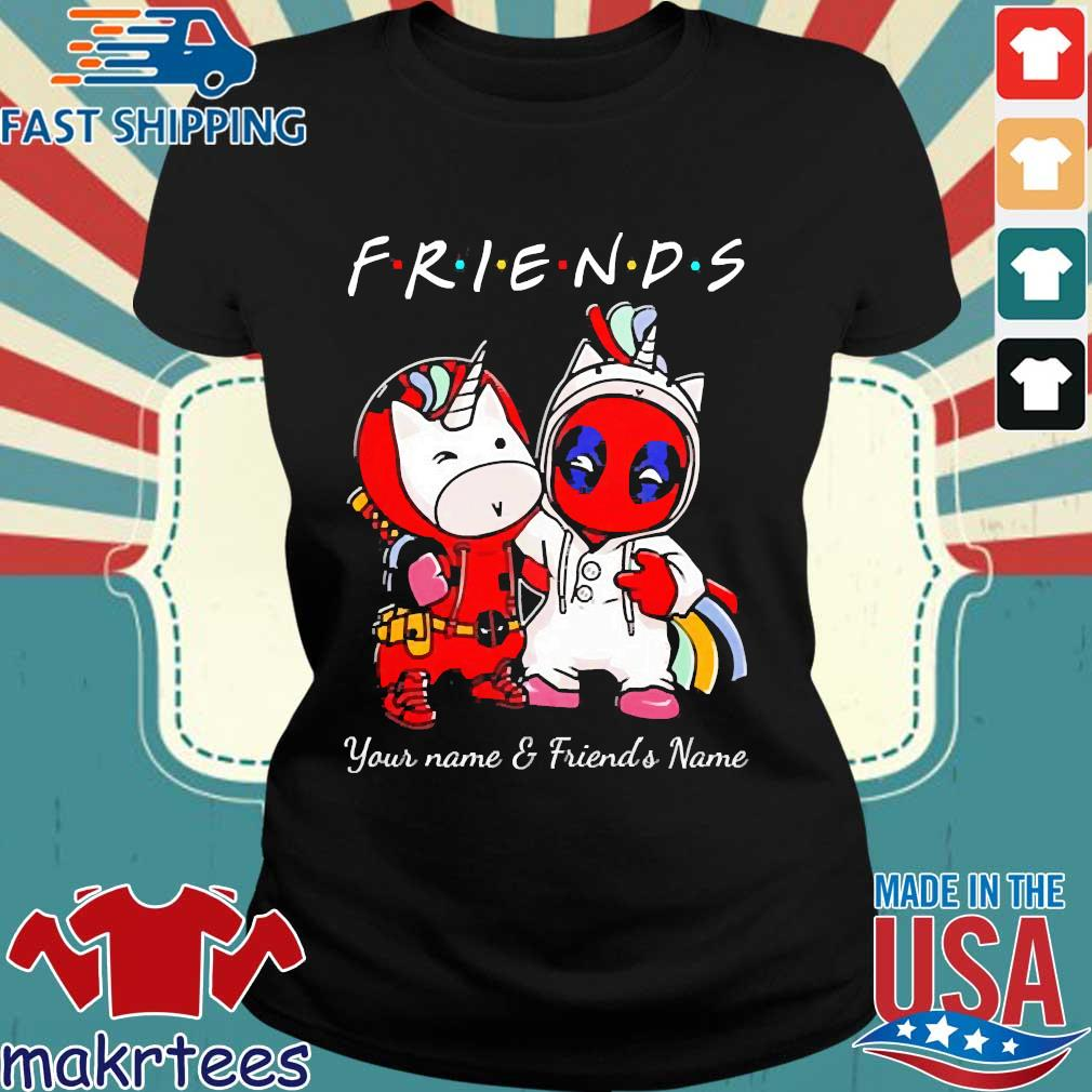 Best Friends Deadpool And Unicorn Your Name And Friends Name Shirt Ladies den