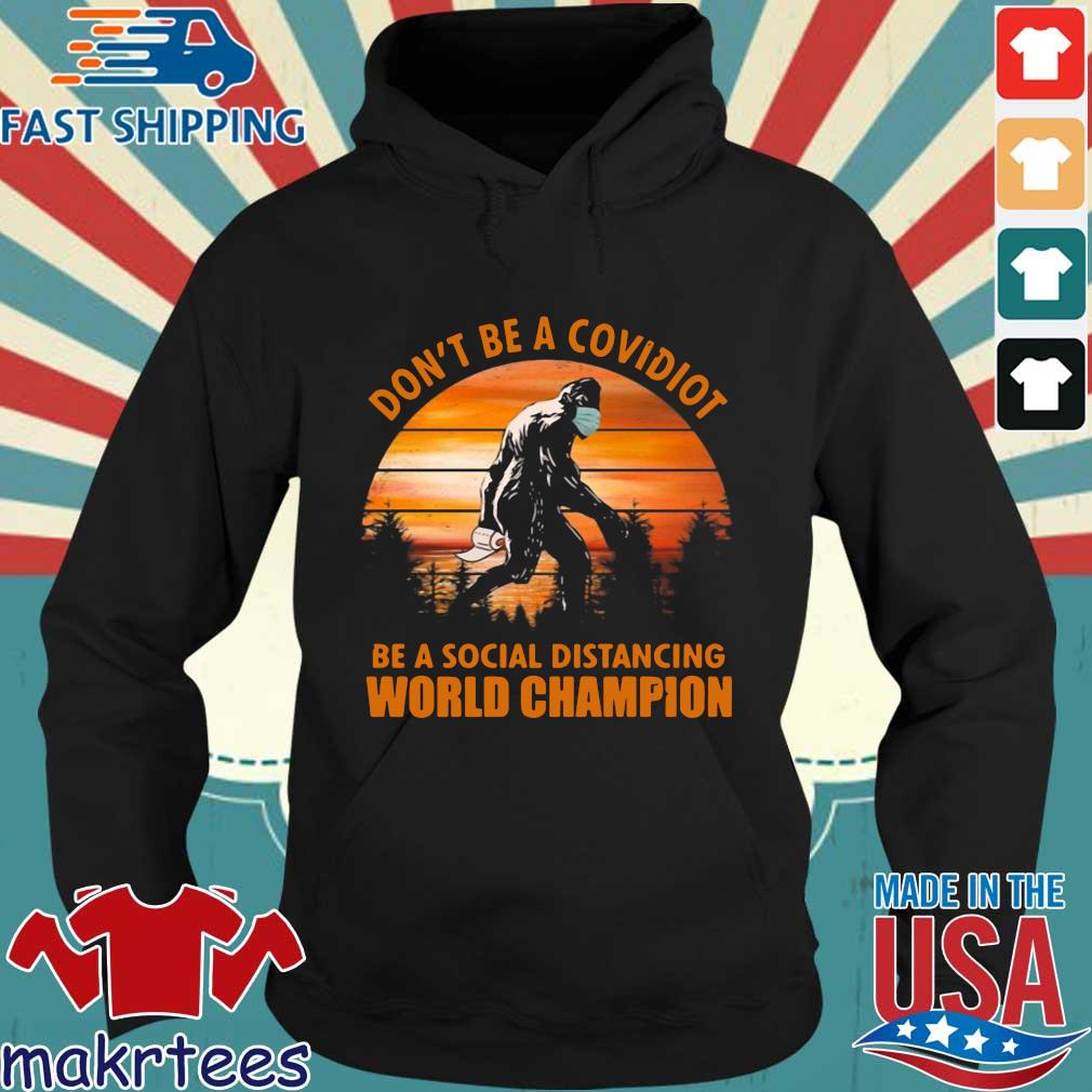 Bigfoot Don't Be A Covidiot Be A Social Distancing World Champion Vintage Shirt Hoodie den