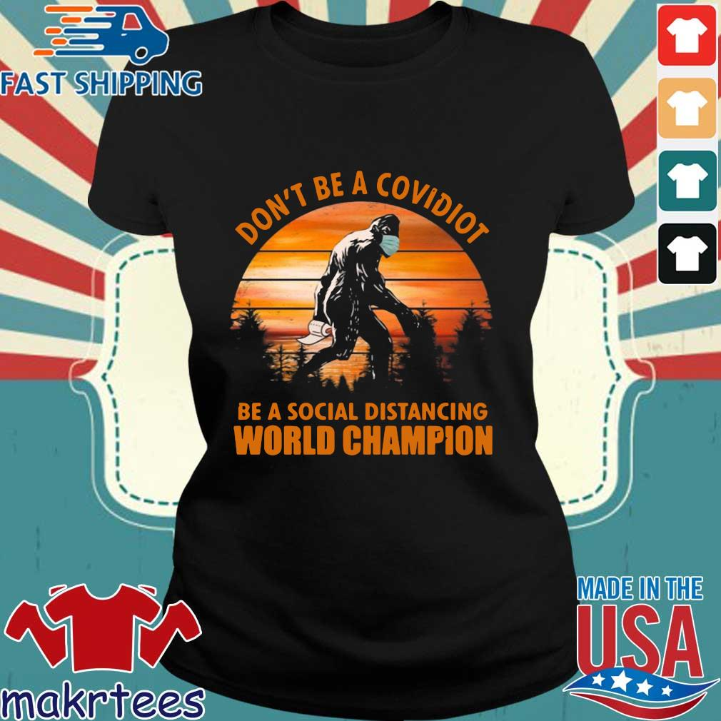 Bigfoot Don't Be A Covidiot Be A Social Distancing World Champion Vintage Shirt Ladies den