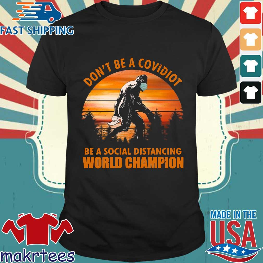 Bigfoot Don't Be A Covidiot Be A Social Distancing World Champion Vintage Shirt