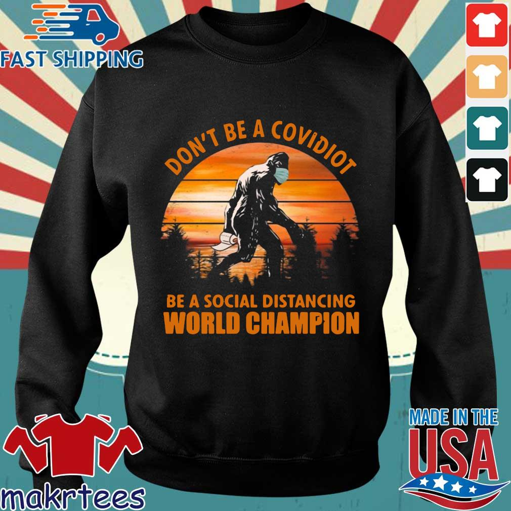 Bigfoot Don't Be A Covidiot Be A Social Distancing World Champion Vintage Shirt Sweater den
