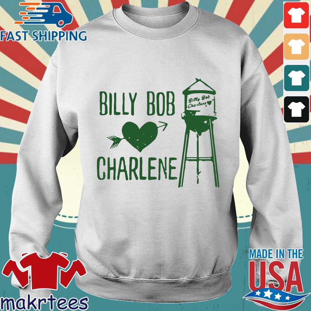 Billy Bob Loves Charlene Shirt Sweater trang