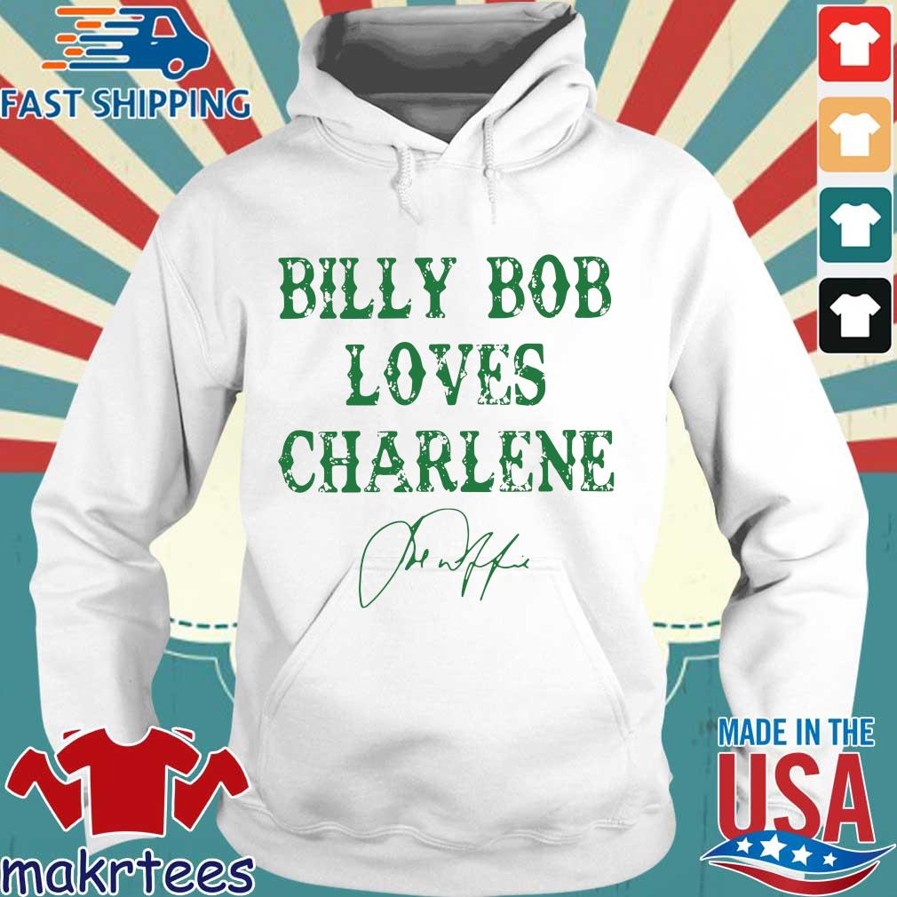 Billy Bob Loves Charlene Sign Shirt Hoodie trang