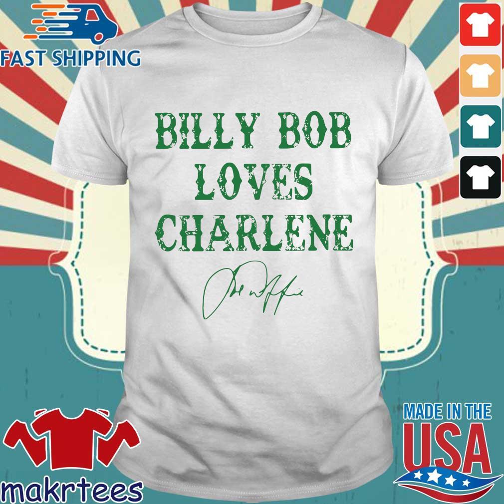 Billy Bob Loves Charlene Sign Shirt