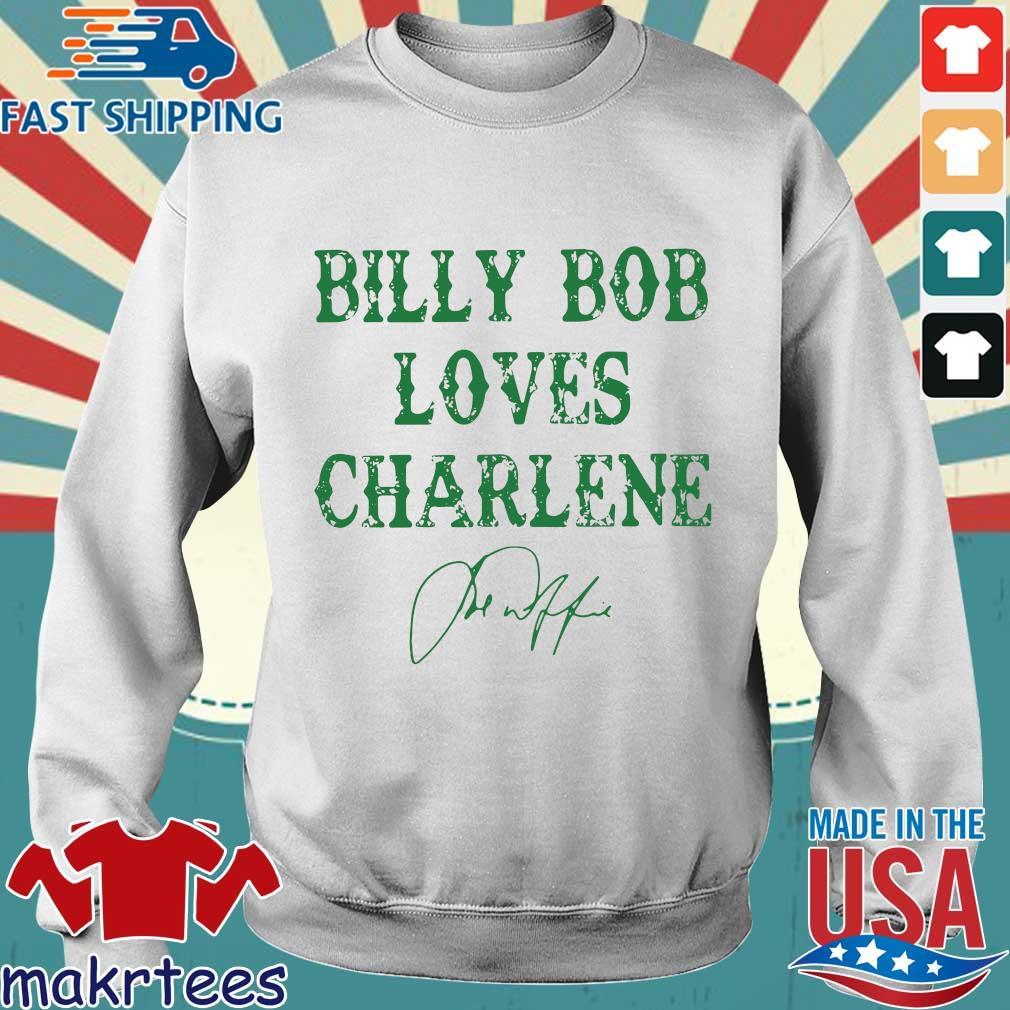 Billy Bob Loves Charlene Sign Shirt Sweater trang
