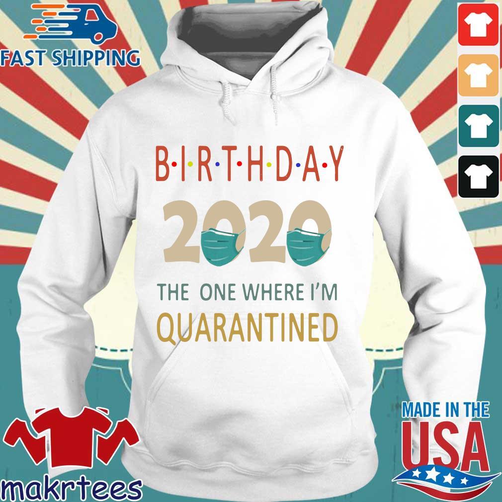Birthday 2020 Face Mask The One Where I_m Quarantined Shirt Hoodie trang