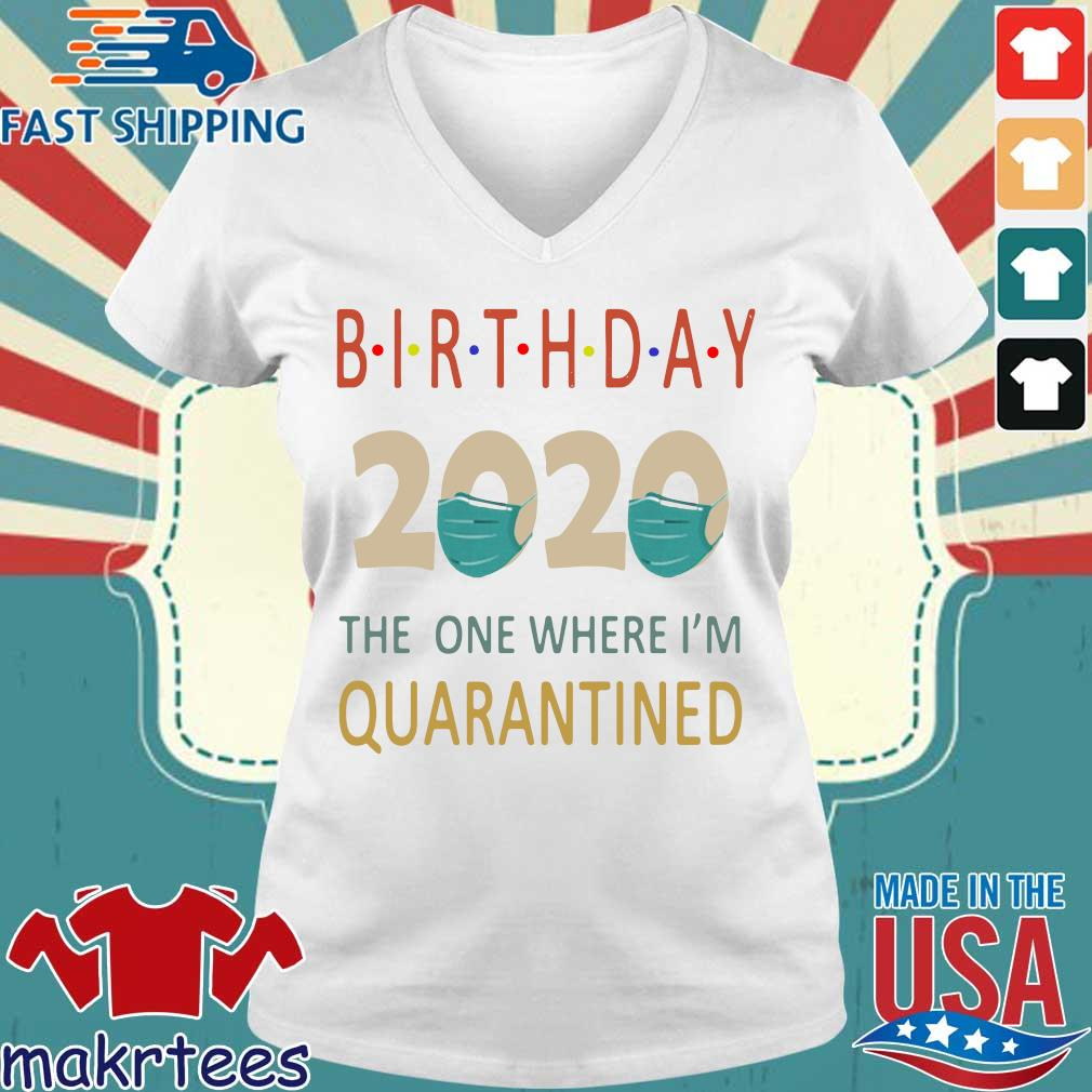 Birthday 2020 Face Mask The One Where I_m Quarantined Shirt Ladies V-neck trang