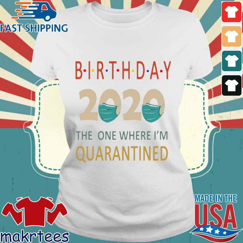 Birthday 2020 Face Mask The One Where I_m Quarantined Shirt Ladies trang