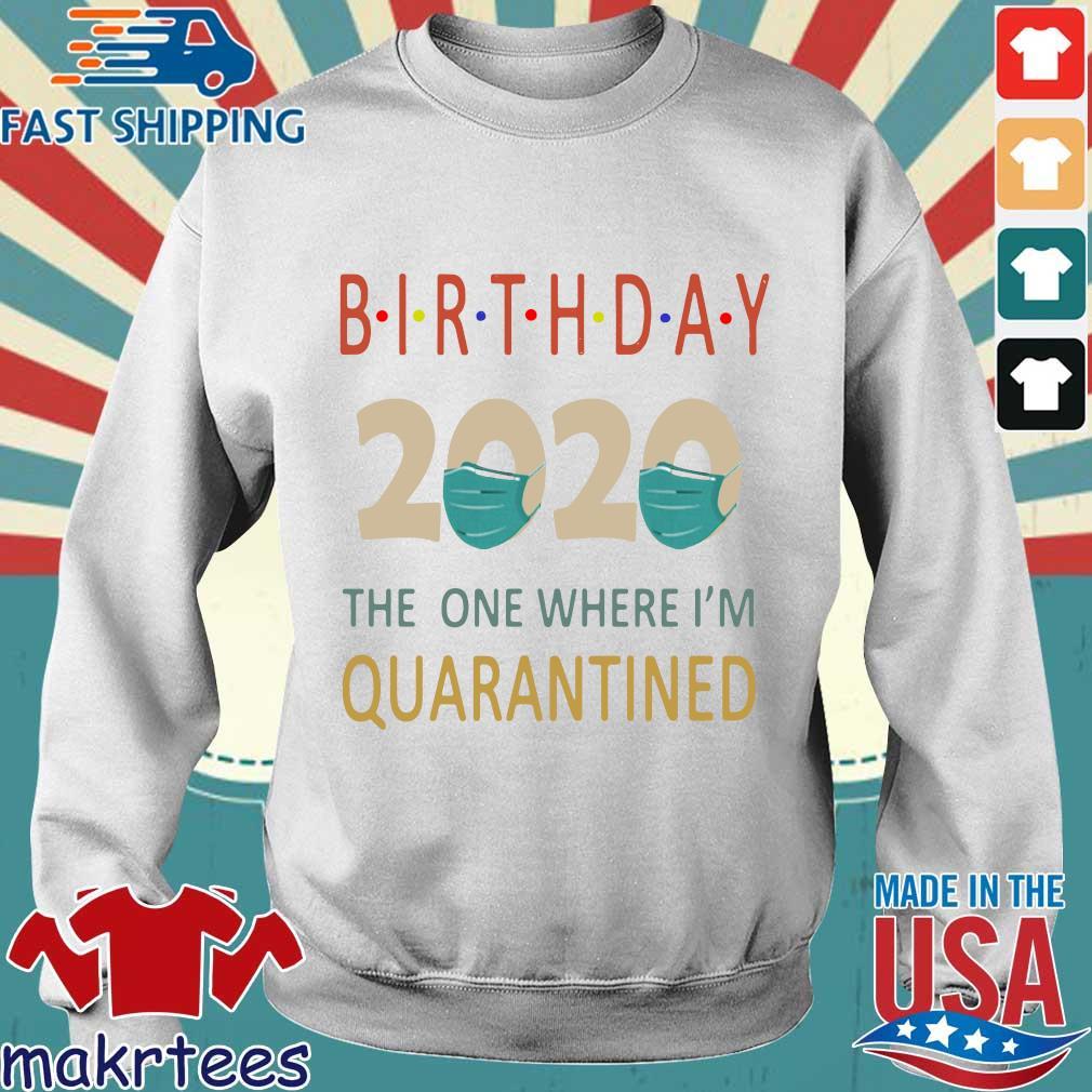 Birthday 2020 Face Mask The One Where I_m Quarantined Shirt Sweater trang