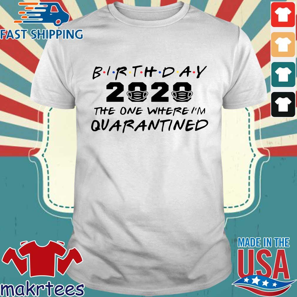 Birthday 2020 Quarantine Shirt Quarantined Birthday Gift Idea Quarantine Pandemic Birthday Shirt
