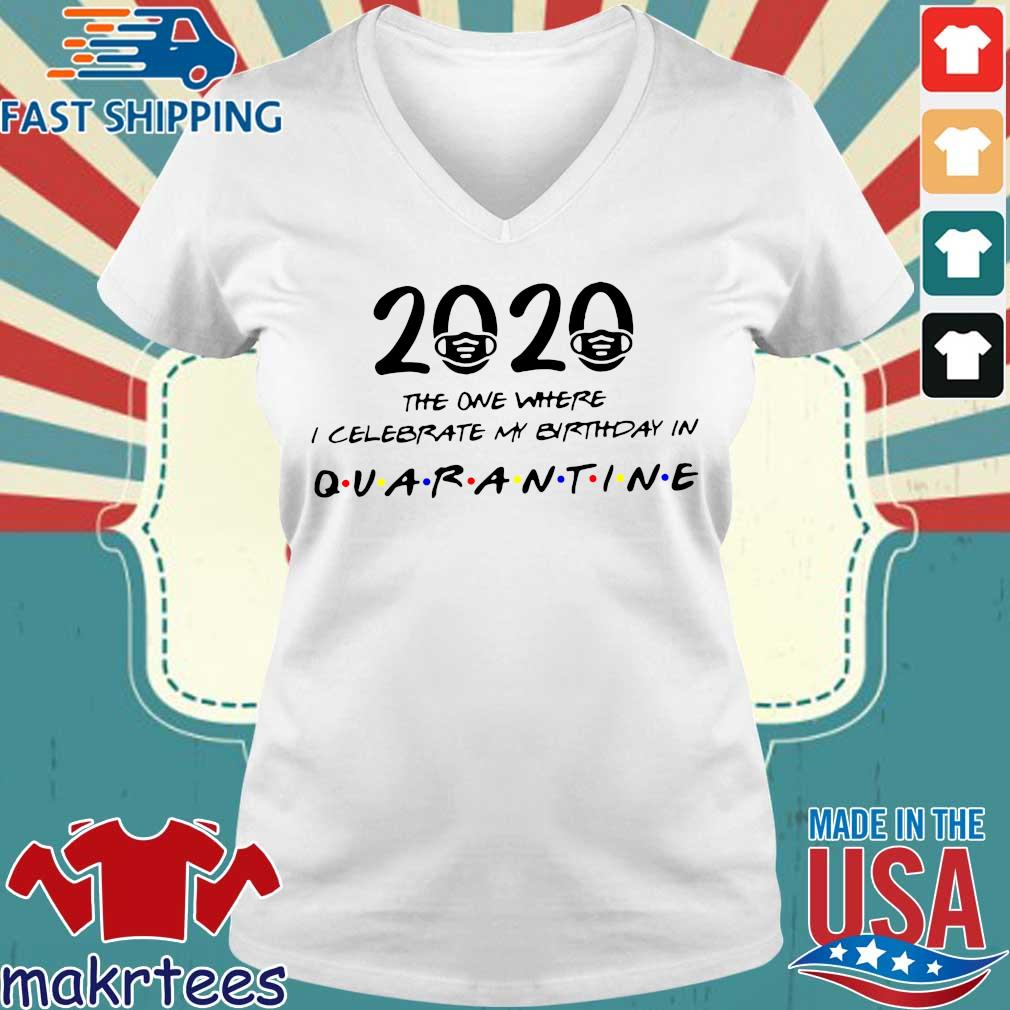 Birthday 2020 Shirt – The One Where I Celebrated My Birthday in Quarantine April Girl 2020 Birthday Quarantine Ladies V-neck trang