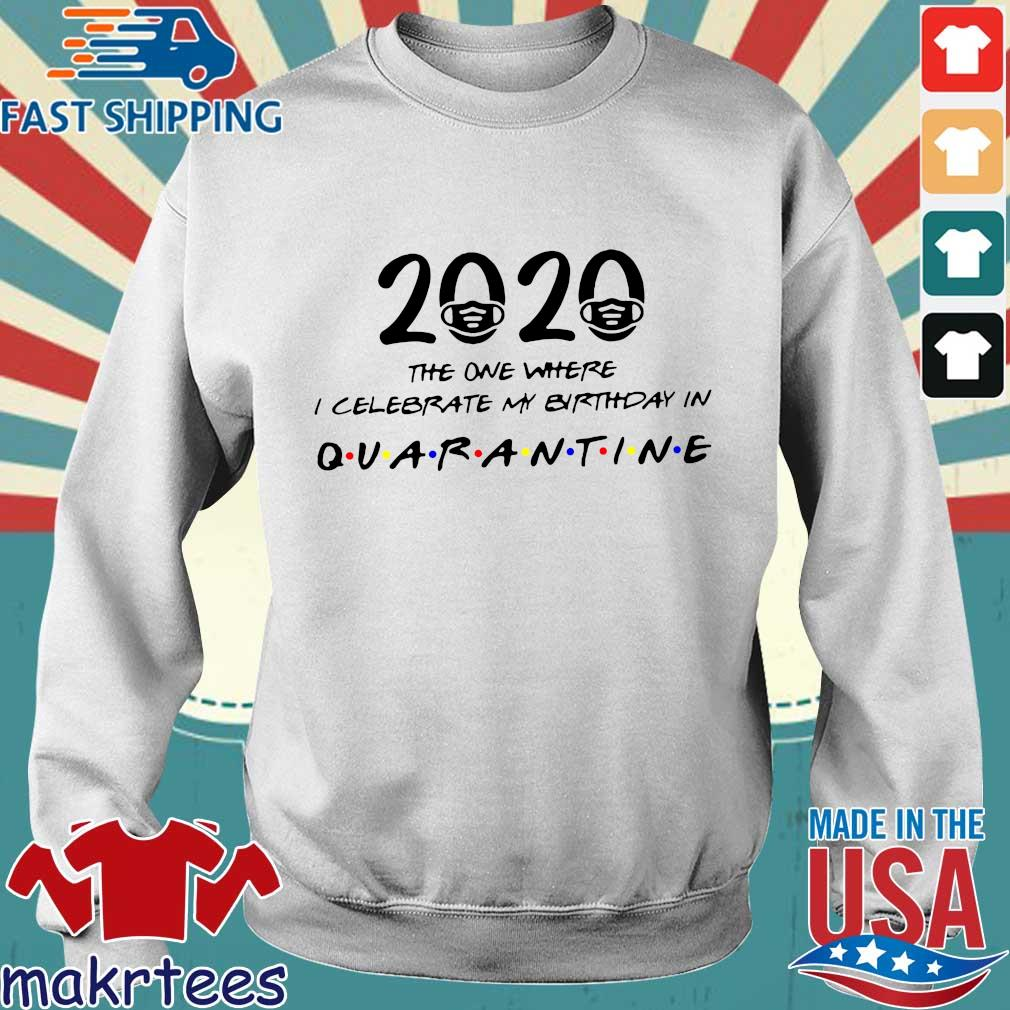 Birthday 2020 Shirt – The One Where I Celebrated My Birthday in Quarantine April Girl 2020 Birthday Quarantine Sweater trang