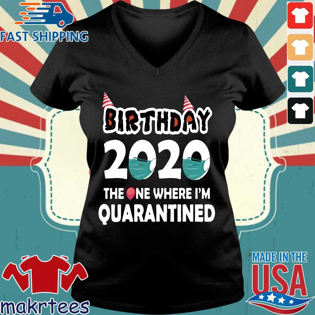 Birthday 2020 The One Where I'm Quarantined Shirt Ladies V-neck den