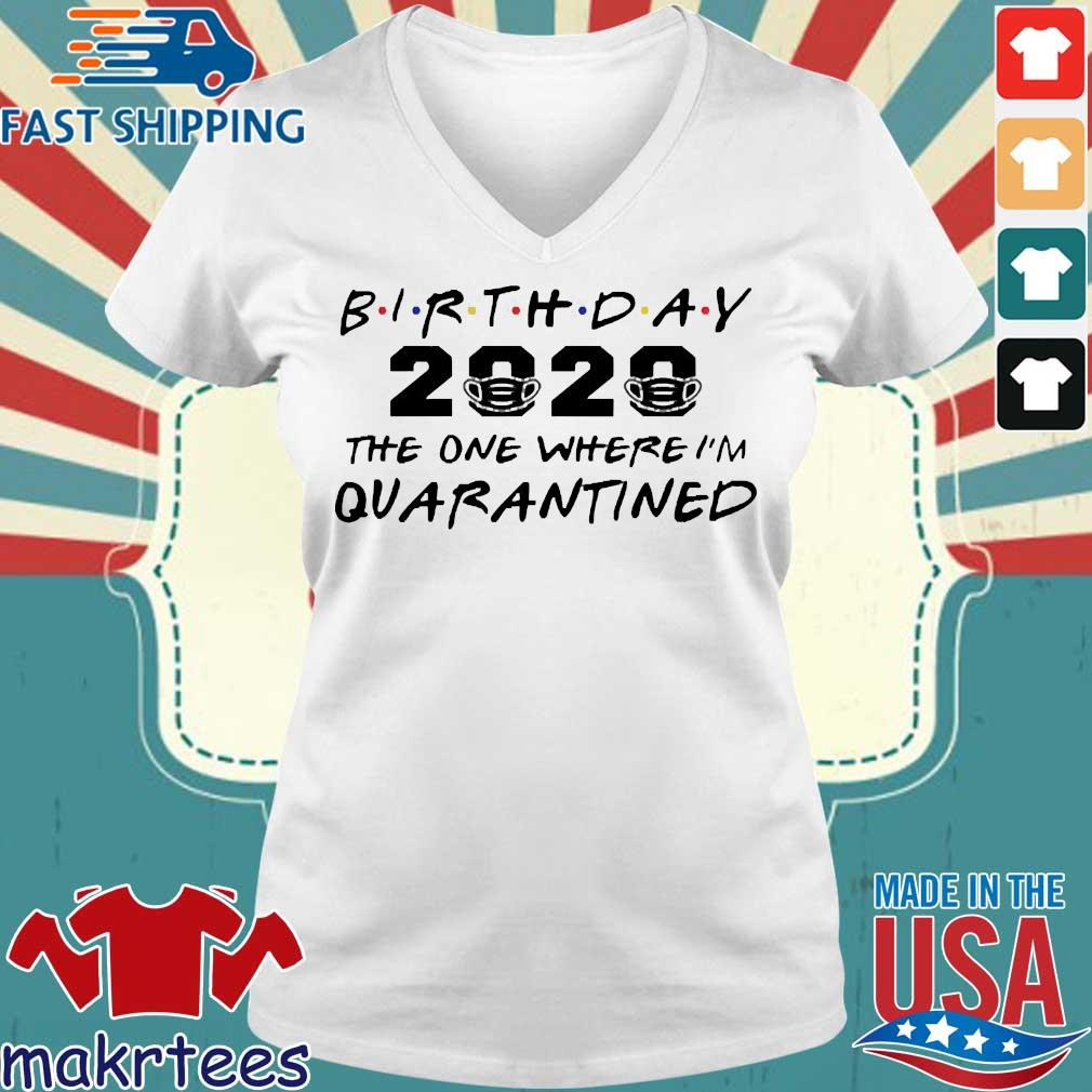 Birthday 2020 The One Where I'm Quarantined Shirt Ladies V-neck trang