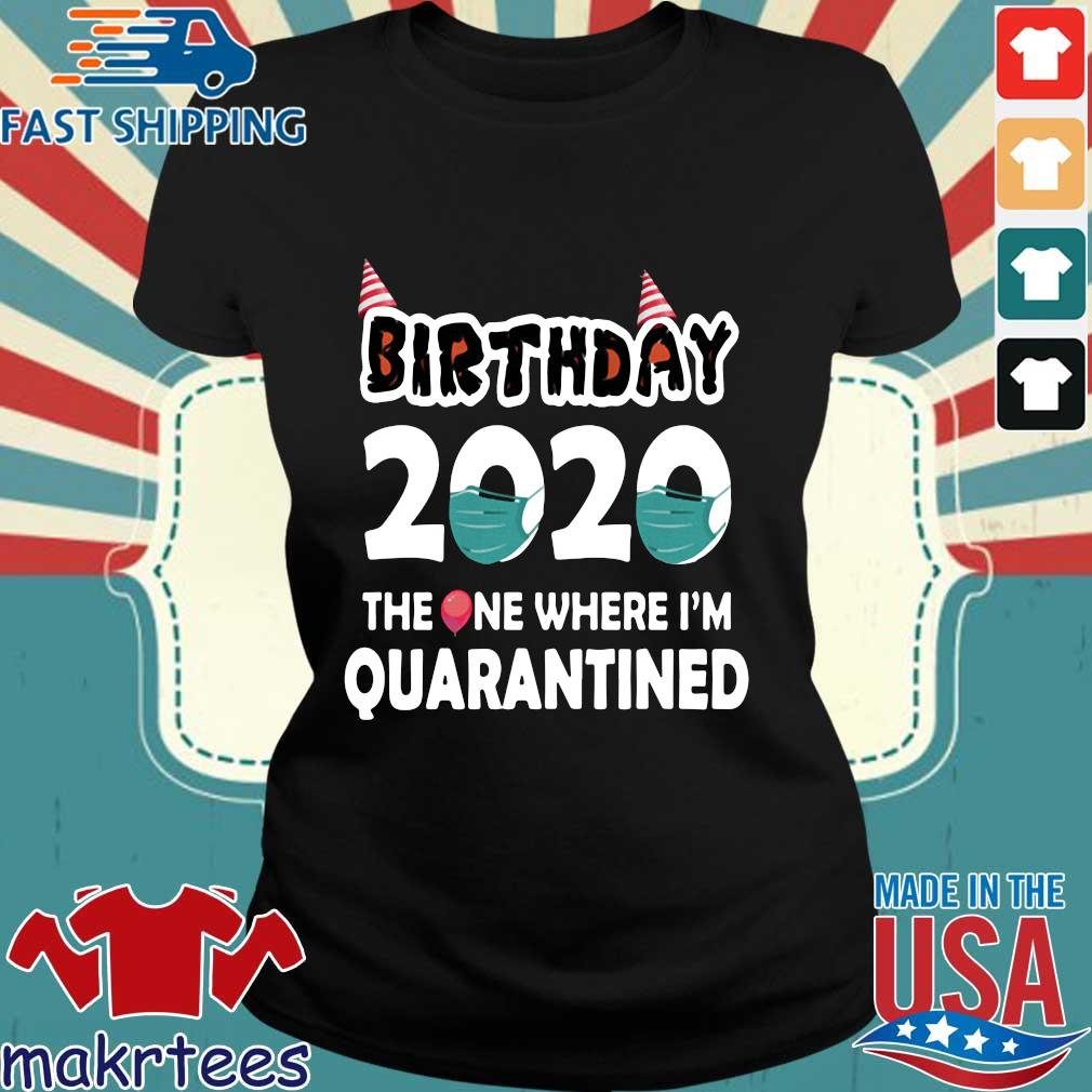 Birthday 2020 The One Where I'm Quarantined Shirt Ladies den
