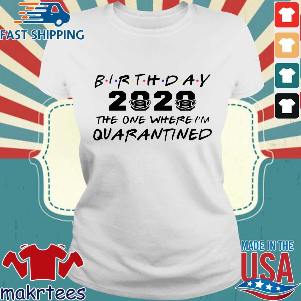 Birthday 2020 The One Where I'm Quarantined Shirt Ladies trang