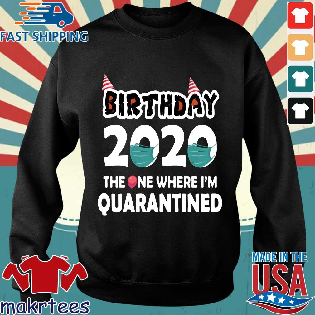 Birthday 2020 The One Where I'm Quarantined Shirt Sweater den