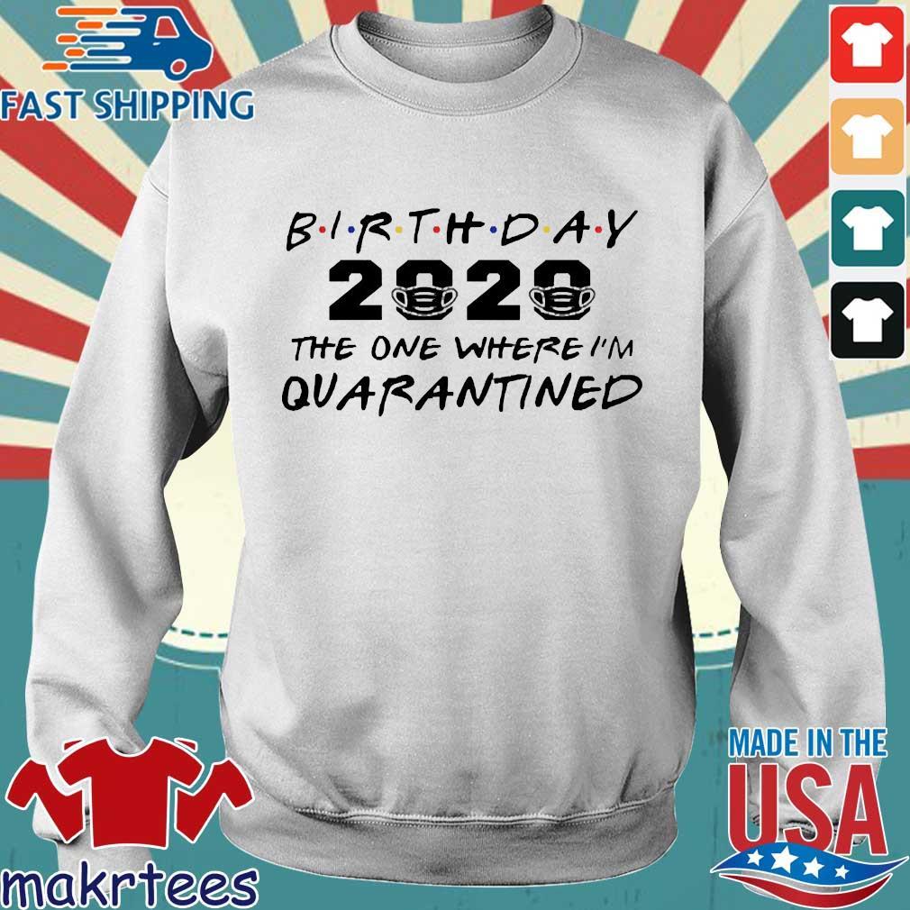 Birthday 2020 The One Where I'm Quarantined Shirt Sweater trang