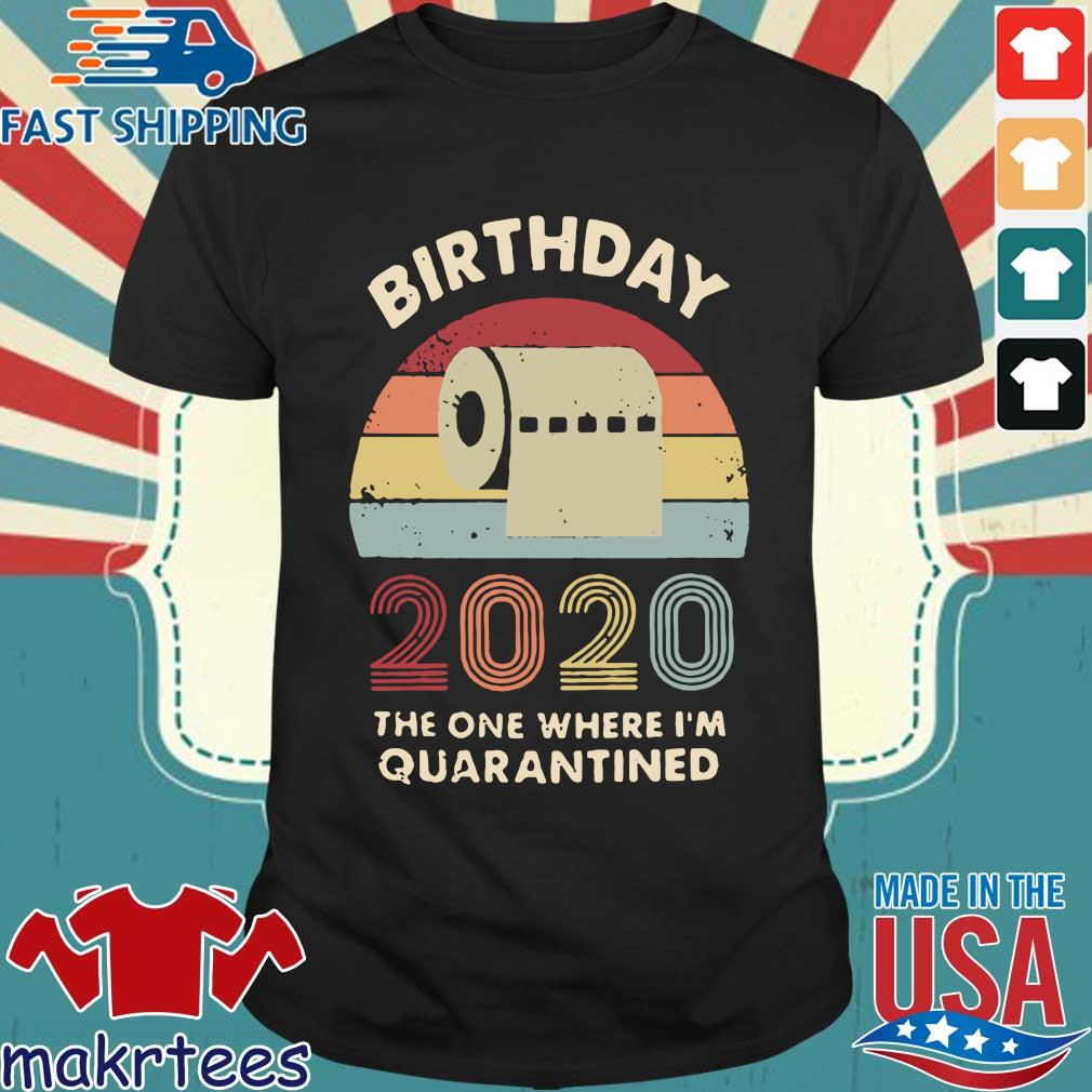 Birthday 2020 The One Where I'm Quarantined Toilet Paper Vintage Shirt