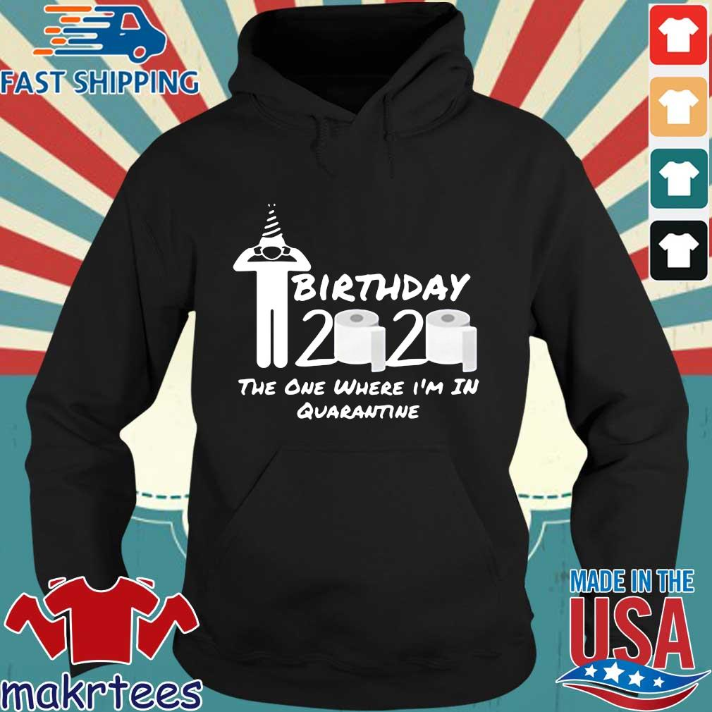 Birthday 2020 The One Where I'm In Quarantine Gift Social Distancing Pandemic Shirt Hoodie den