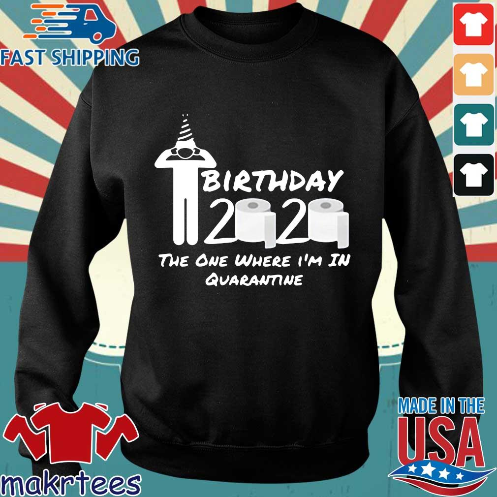 Birthday 2020 The One Where I'm In Quarantine Gift Social Distancing Pandemic Shirt Sweater den