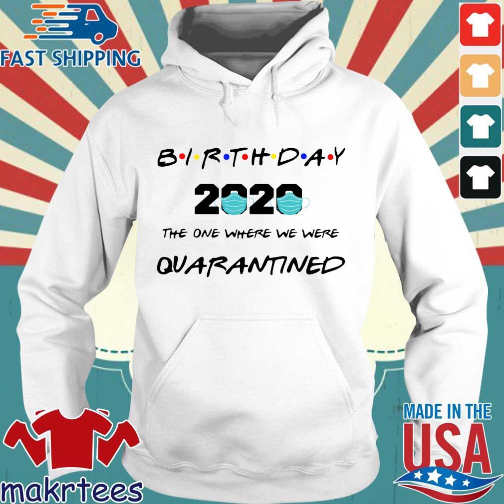Birthday 2020 The One Where We Were Quarantined Shirt Hoodie trang