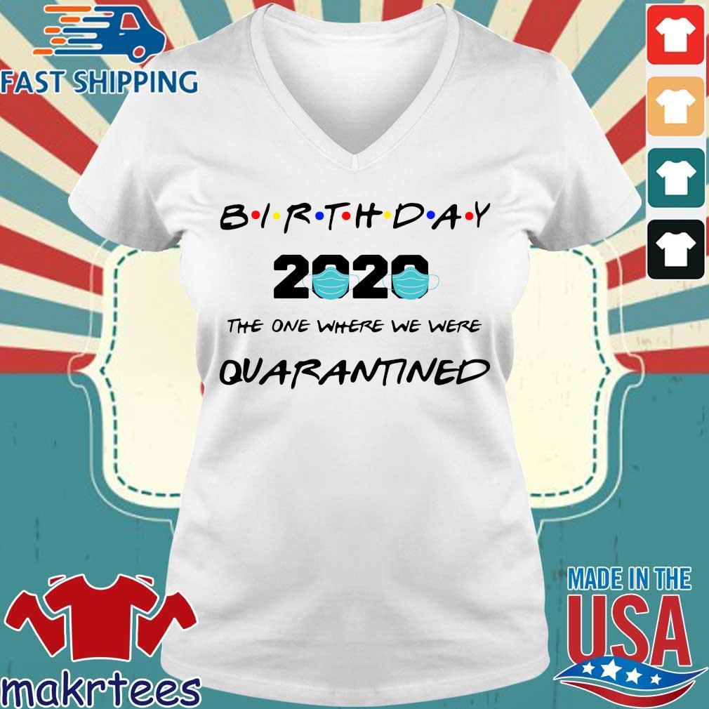 Birthday 2020 The One Where We Were Quarantined Shirt Ladies V-neck trang