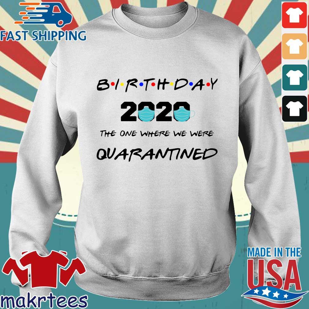 Birthday 2020 The One Where We Were Quarantined Shirt Sweater trang