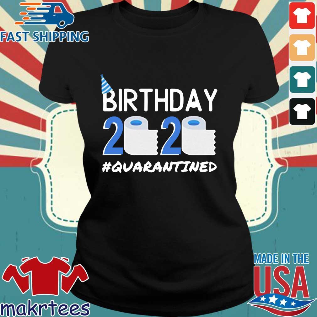 Birthday 2020 Toilet Paper Quarantined Birthday Gift Social Shirt Ladies den