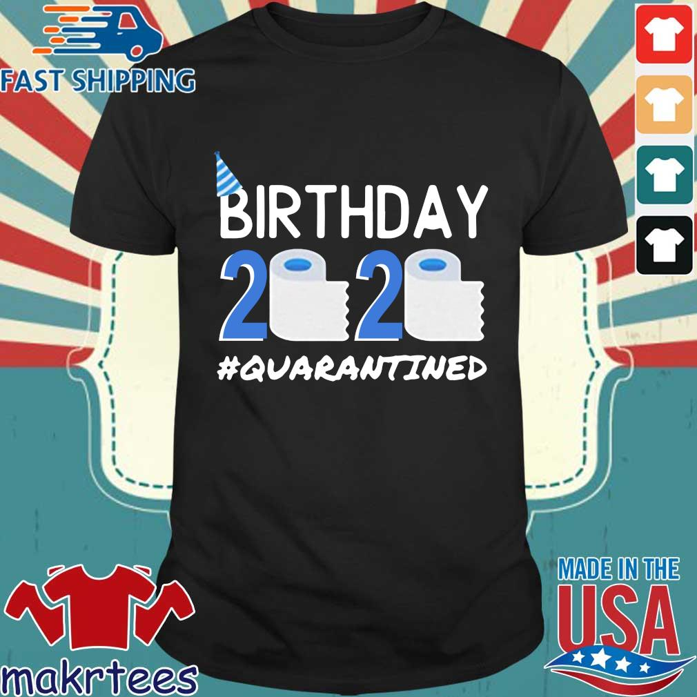 Birthday 2020 Toilet Paper Quarantined Birthday Gift Social Shirt
