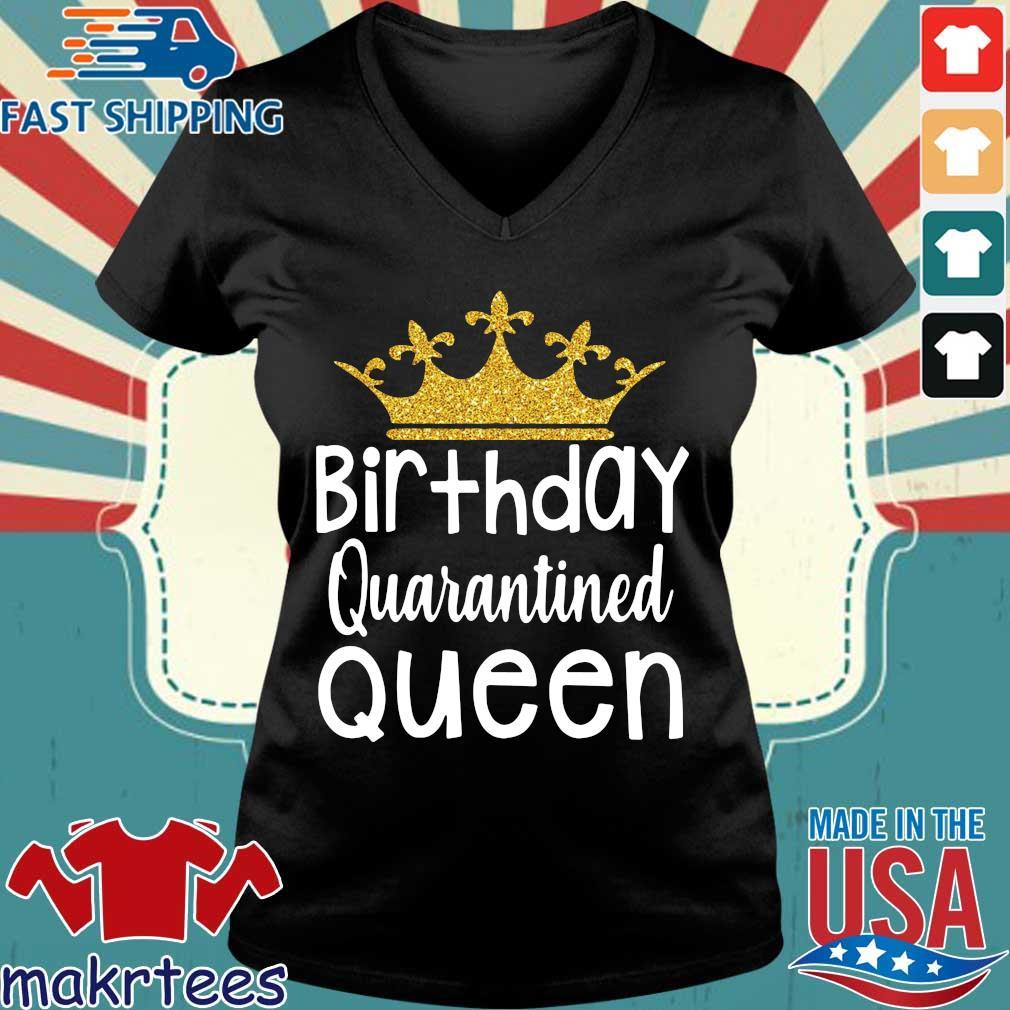 Birthday Quarantined Queen Ts Ladies V-neck den