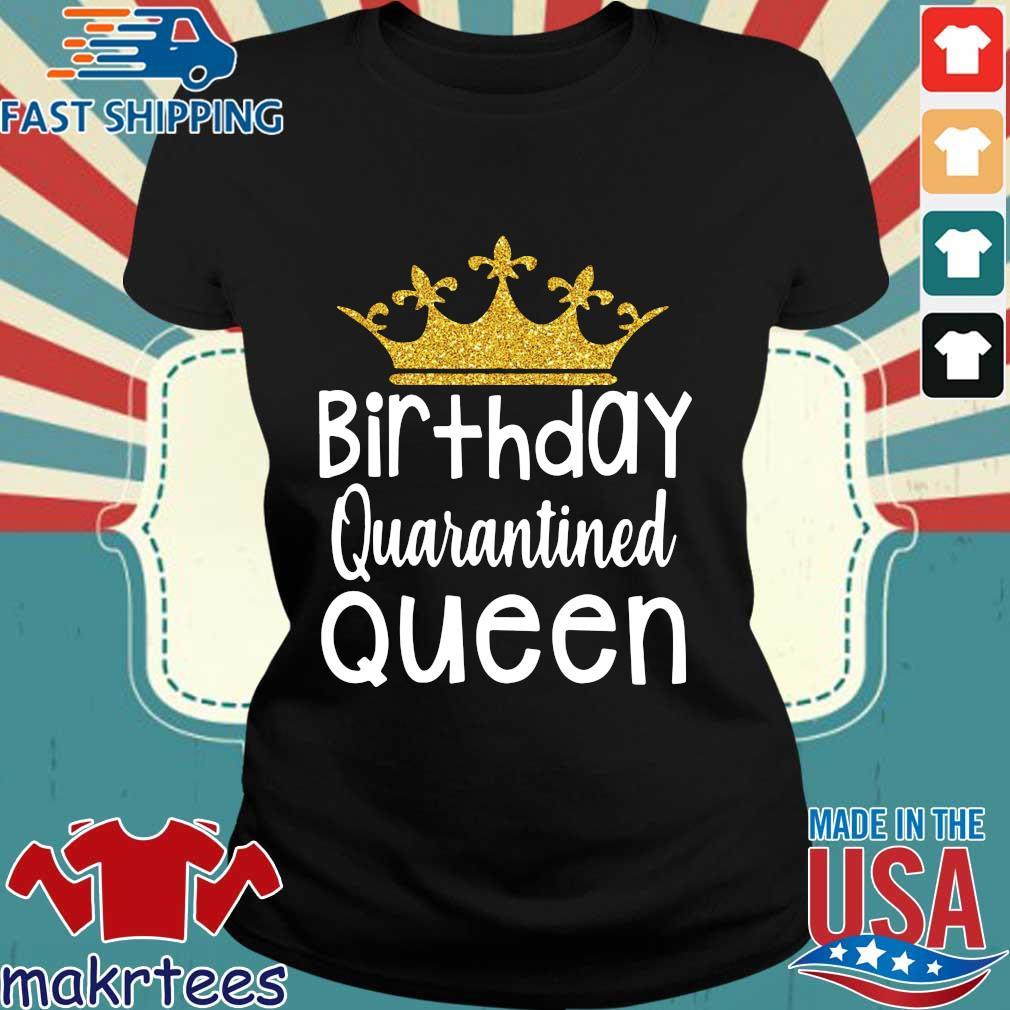 Birthday Quarantined Queen Ts Ladies den