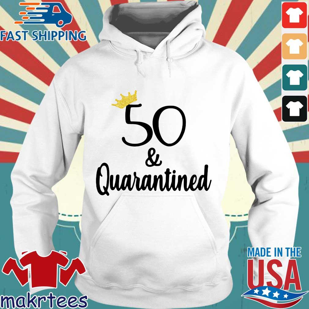 Birthday Queen 50 And Quarantined Shirt Hoodie trang
