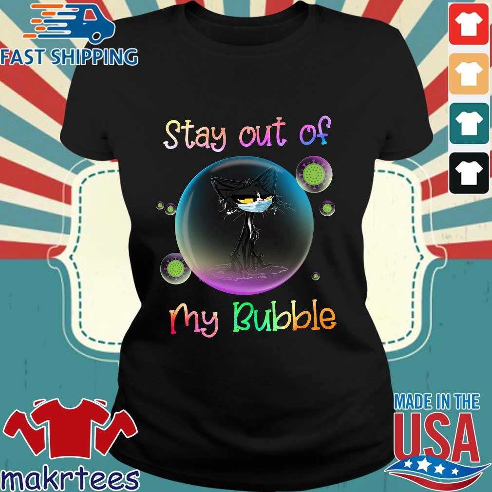 Black Cat Stay Out Of My Bubble Shirt Ladies den