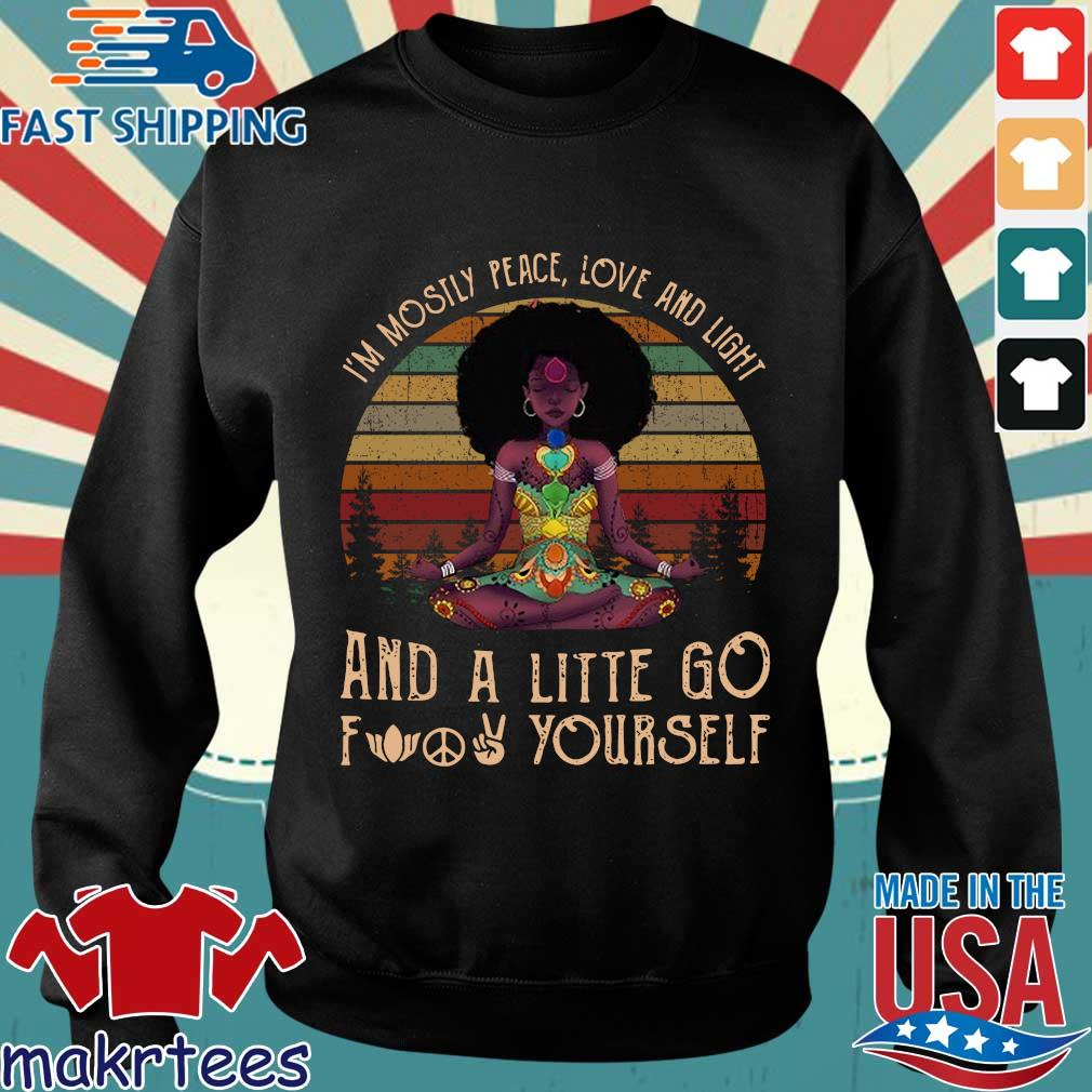 Black Girl Yoga I'm Mostly Peace Love And Light And A Little Go Fuck Yourself Shirt Sweater den