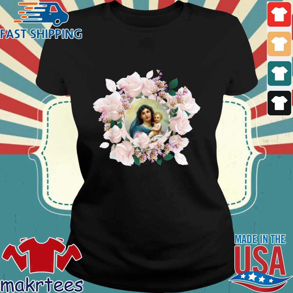 Blessed Mother Mary And Jesus Flowers Shirt Ladies den