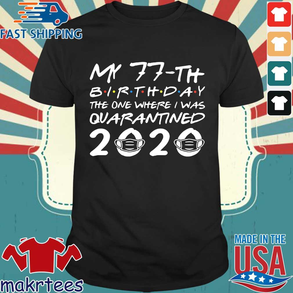 Born in 1943 My 77th Birthday The One Where I Was Quarantined 2020 Classic Shirt Distancing Social TShirt Birthday Gift