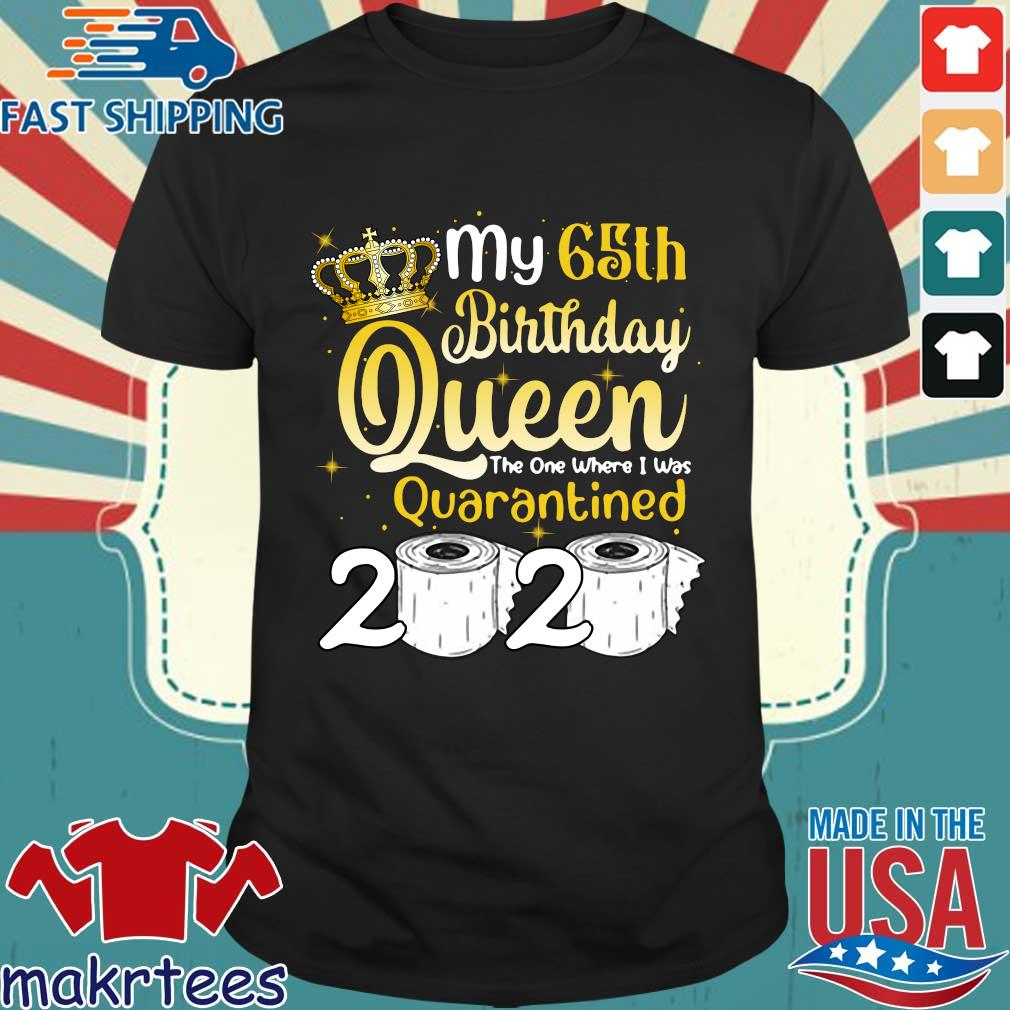Born in 1955 My 65th Birthday Queen The One Where I was Quarantined Birthday 2020 Tee Shirt
