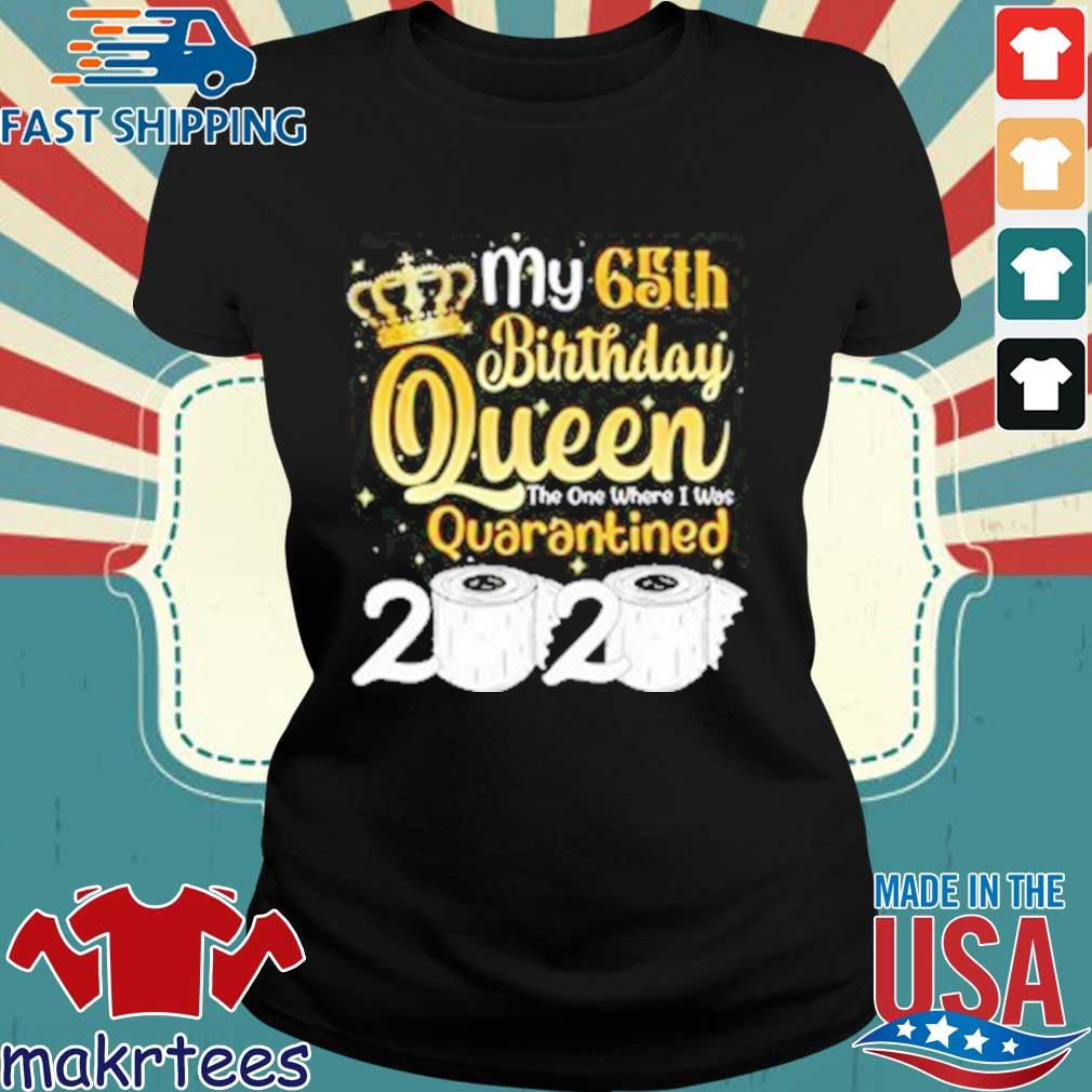 Born in 1955 My 65th Birthday Queen The One Where I was Quarantined Birthday 2020 Tee Shirts Ladies den