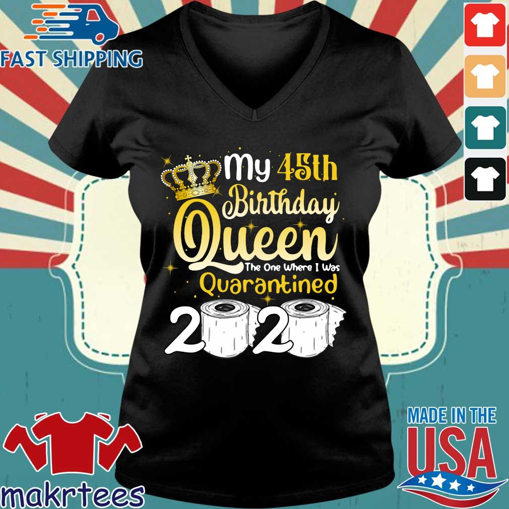 Born in 1975 My 45th Birthday Queen The One Where I was Quarantined Birthday 2020 Tee Shirts Ladies V-neck den