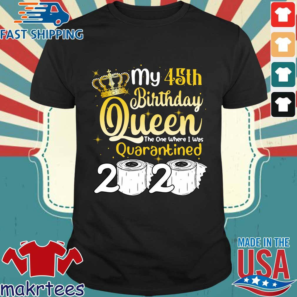 Born in 1975 My 45th Birthday Queen The One Where I was Quarantined Birthday 2020 Tee Shirts