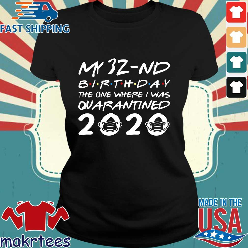 Born In 1988 My 32nd Birthday The One Where I Was Quarantined Shirt Ladies den